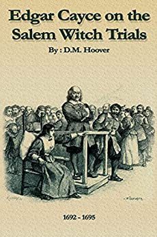 EDGAR CAYCE ON THE SALEM WITCH TRIALS by [Hoover, D.M.]