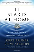 It Starts at Home: A Practical Guide to Nuturing Lifelong Faith