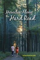 Miracles Along the Hard Road