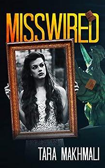 MISSWIRED by [Makhmali, Tara]