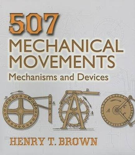 507 Mechanical Movements: Mechanisms and Devices (Dover Science Books)の詳細を見る