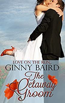 The Getaway Groom (Summer Grooms Series Book 4) by [Baird, Ginny]