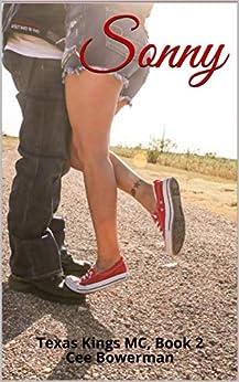 Sonny: Texas Kings MC, Book 2 by [Bowerman, Cee]