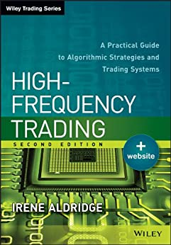 [Aldridge, Irene]のHigh-Frequency Trading: A Practical Guide to Algorithmic Strategies and Trading Systems (Wiley Trading)