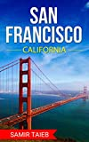 San Francisco: The best San Francisco Travel Guide The Best Travel Tips About Where to Go and What to See in San Francisco: (san francisco travel guide ... Southern california ) (English Edition)