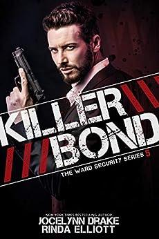 Killer Bond (Ward Security Book 5) by [Drake, Jocelynn, Elliott, Rinda]