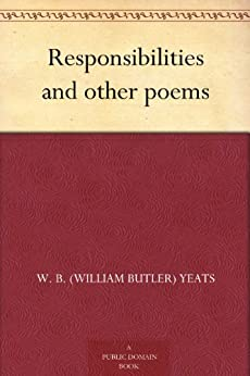 Responsibilities and other poems by [Yeats, W. B. (William Butler)]