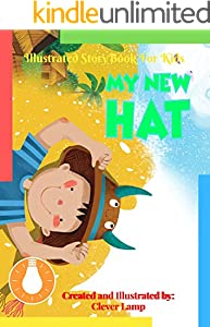 My New Hat: Before Bed Children's Book- Cute story - Easy reading Illustrations -Cute Educational Adventure . (English Edition)