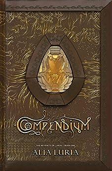 Compendium: Artifacts of Lumin Book One by [Luria, Alia]