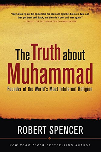 The truth about muhammad founder of the worlds most intolerant the truth about muhammad founder of the worlds most intolerant religion by spencer fandeluxe Image collections