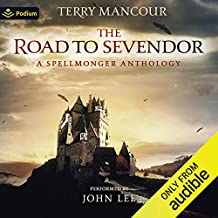 The Road to Sevendor: A Spellmonger Anthology