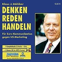 Denken, Reden, Handeln. 5 CDs + MP3-CD . Die Euro-Kommunikation gegen US-Marketing