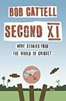 Second XI: More Stories from the World of Cricket