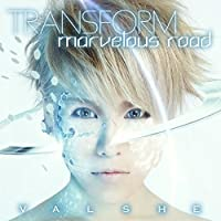 TRANSFORM/MARVELOUS ROAD TYPE-A(+DVD)(ltd.) by VALSHE (2014-07-16)