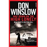 Way Down on the High Lonely: Neal Careys dritter Fall
