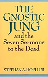 The Gnostic Jung and the Seven Sermons to the Dead (Quest Books) by Hoeller, Stephan A (1982) Paperback