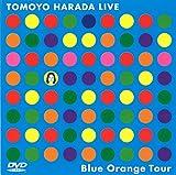 TOMOYO HARADA LIVE Blue Orange Tour [DVD]