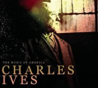 Music of America-Charles Ives