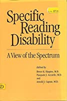 Specific Reading Disability: A View of the Spectrum