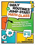 Daily Routines to Jump-start Math Class, Grades 9-12: Engage Students, Improve Number Sense, and Practice Reasoning (Corwin Mathematics)