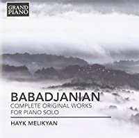 Babadjanian: Complete Original Works for Piano Solo by Hayk Melikyan