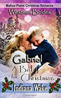 Gabriel - A Baby for Christmas ((Mallow Plains Christmas Romance)