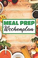 Meal Prep Wochenplan: Essensplaner | Einkausfplan A5,  Einkaufsliste, Menueplaner | 52 Wochenplan