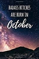 """Badass Bitches Are Born In October: 6x9"""" Dot Bullet Galaxy Pattern Notebook/Journal Birthday Gift Idea For Women, Gag Bday Gifts"""