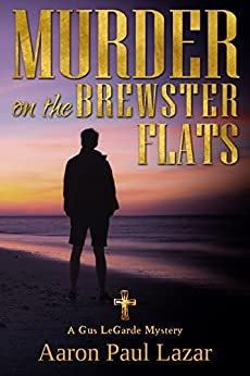 Murder on the Brewster Flats: A Gus LeGarde Mystery (LeGarde Mysteries Book 12) by [Lazar, Aaron Paul]