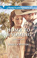 Home to Wyoming (Harlequin American Romance\Daddy Dude Ranch)
