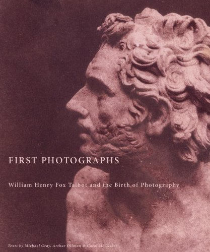 Download First Photographs: William Henry Fox Talbot and the Birth of Photography 1576871533
