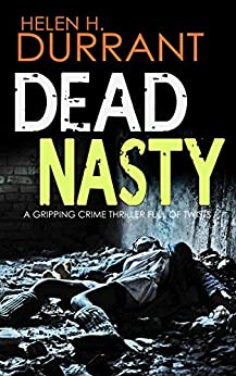 DEAD NASTY a gripping crime thriller full of twists by [DURRANT, HELEN H.]