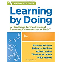 Learning by Doing: A Handbook for Professional Learning Communities at Work™ (An Actionable Guide to Implementing the PLC Process and Effective Teaching Methods)