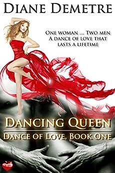 Dancing Queen (Dance of Love Book 1) by [Demetre, Diane]