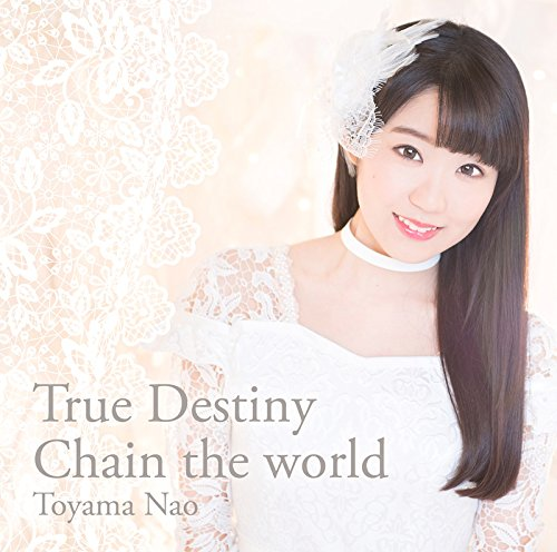 True Destiny/Chain the world(通常盤)
