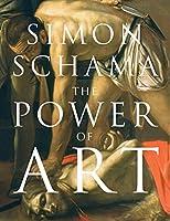 The Power of Art by Simon Schama(1905-07-04)