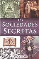 Las sociedades secretas/ The Secret Societies