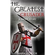 The Greatest Crusader (The Crusades Book 6)
