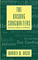 The Unsung Songwriters: America's Masters of Melody (Studies in Jazz Series)