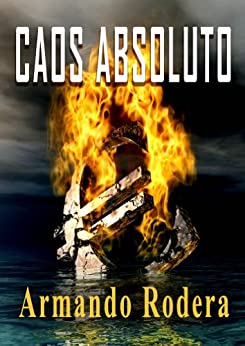 Caos absoluto (Spanish Edition) by [Rodera, Armando]