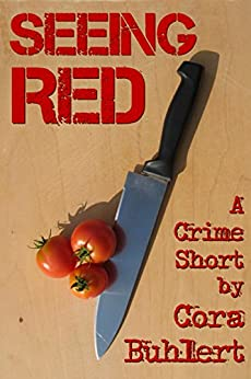 Seeing Red: Two Crime Shorts by [Buhlert, Cora]
