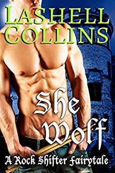 She Wolf (Rock Shifter Fairytales Book 3) by [Collins, Lashell]