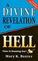 A Divine Revelation Of Hell by Mary Baxter(1997-09-01)