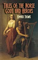 Tales of the Norse Gods and Heroes (Dover Books on Anthropology and Folklore)