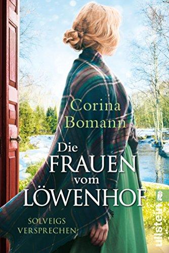 Die Frauen vom Löwenhof - Solveigs Versprechen: Roman (Die Löwenhof-Saga 3) (German Edition)