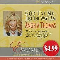 God, Use Me Just the Way I Am (Extraordinary Women)