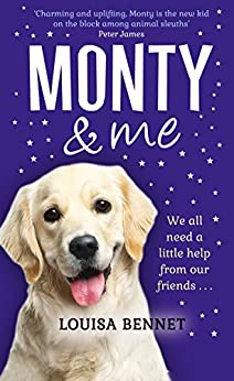 Monty and Me: A heart-warmingly wagtastic novel! by [Bennet, Louisa]