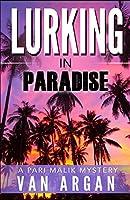 Lurking in Paradise (A Pari Malik Mystery)
