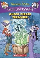Ghost Pirate Treasure (Creepella Von Cacklefur)