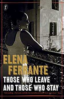 Those Who Leave and Those Who Stay: The Neapolitan Novels, Book Three by [Ferrante, Elena]